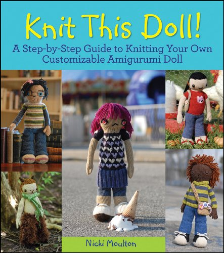 9780470624401: Knit This Doll!: A Step-by-Step Guide to Knitting Your Own Customizable Amigurumi Doll