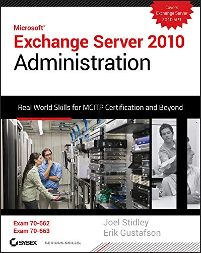 9780470624432: Exchange Server 2010 Administration: Real World Skills for MCITP Certification and Beyond (Exams 70-662 and 70-663)