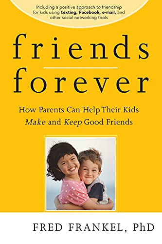 9780470624500: Friends Forever: How Parents Can Help Their Kids Make and Keep Good Friends