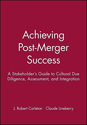 9780470626900: Achieving Post-merger Success: A Stakeholder's Guide to Cultural Due Diligence, Assessment, and Integration