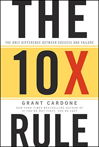 9780470627600: The 10X Rule: The Only Difference Between Success and Failure