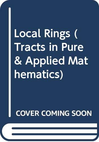 9780470628652: Local Rings (Tracts in Pure & Applied Mathematics)
