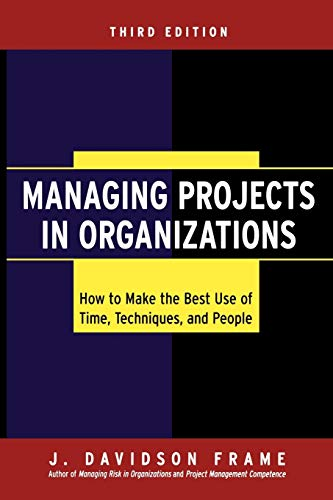 9780470631386: Managing Projects in Organizations: How to Make the Best Use of Time, Techniques, and People