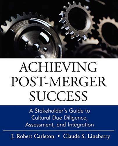 9780470631539: Achieving Post-merger Success: A Stakeholder's Guide to Cultural Due Diligence, Assessment, and Integration