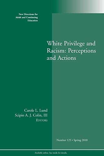 9780470631621: White Privilege and Racism: Perceptions and Actions: New Directions for Adult and Continuing Education, Number 125