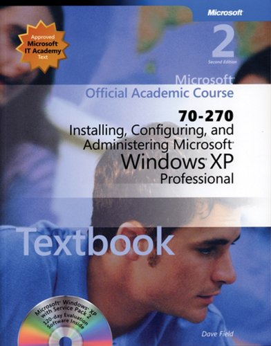 9780470631768: 70-270 Microsoft Official Academic Course: Installing, Configuring, and Administering Microsoft Windows XP Professional (Microsoft Official Academic Course Series)