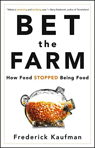 9780470631928: Bet the Farm: How Food Stopped Being Food