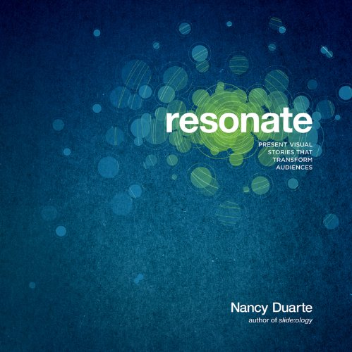 9780470632017: Resonate: Present Visual Stories that Transform Audiences