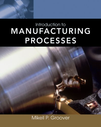 Introduction to Manufacturing Processes: Groover, Mikell P.