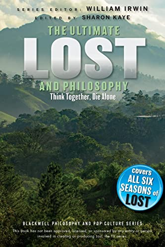 9780470632291: Ultimate Lost and Philosophy: Think Together, Die Alone