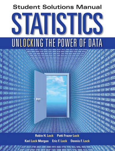 Student Solutions Manual to accompany Statistics: Unlocking: Lock, Robin H./