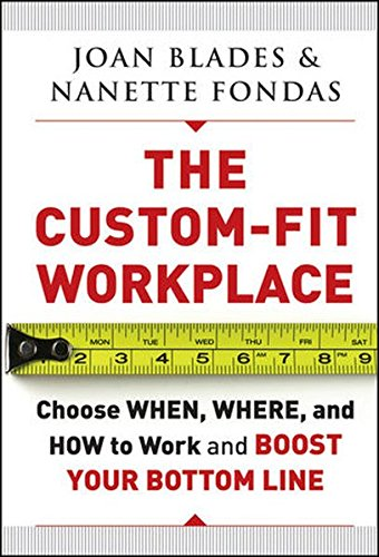 9780470633533: The Custom-Fit Workplace: Choose When, Where, and How to Work and Boost Your Bottom Line