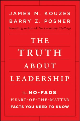 9780470633540: The Truth about Leadership: The No-Fads, Heart-Of-The-Matter Facts You Need to Know