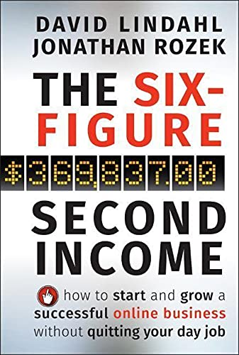 9780470633953: The Six-Figure Second Income: How To Start and Grow A Successful Online Business Without Quitting Your Day Job