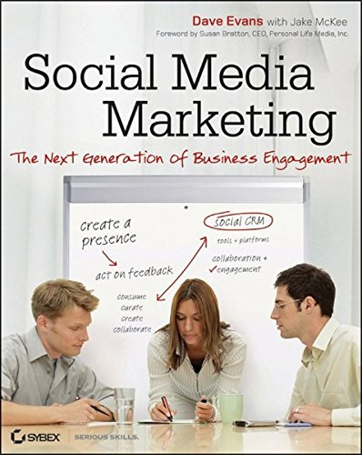 Social Media Marketing: The Next Generation of Business Engagement (0470634030) by Dave Evans