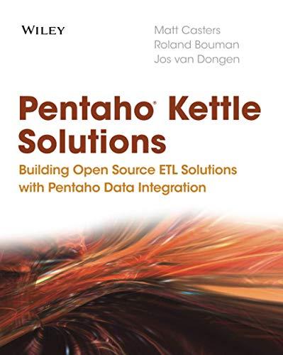 9780470635179: Pentaho Kettle Solutions: Building Open Source ETL Solutions with Pentaho Data Integration