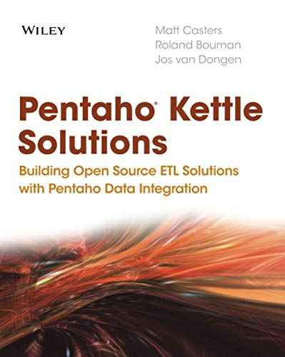 9780470635179: Pentaho Kettle Solutions: Building Open Source ETL Solutions with Pentaho Data Integration