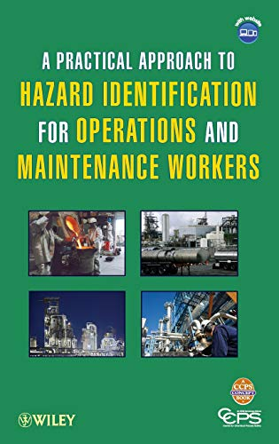9780470635247: A Practical Approach to Hazard Identification for Operations and Maintenance Workers (Center for Chemical Process Safety)