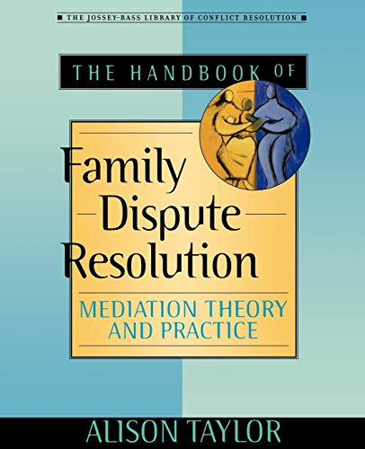 9780470635506: The Handbook of Family Dispute Resolution: Mediation Theory and Practice