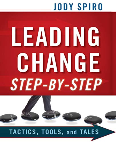 9780470635629: Leading Change Step-by-Step: Tactics, Tools, and Tales