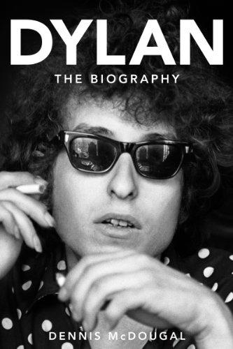 Bob Dylan: The Biography (Hardcover): Dennis McDougal