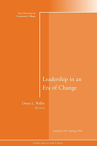 9780470637777: Leadership in an Era of Change: New Directions for Community Colleges, Number 149