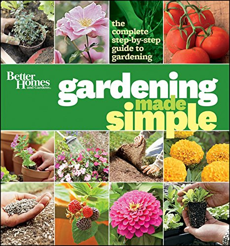 Better homes gardens gardening made simple a step by step guide to great garden projects Better homes and gardens planting guide
