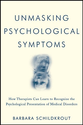 9780470639078: Unmasking Psychological Symptoms: How Therapists Can Learn to Recognize the Psychological Presentation of Medical Disorders
