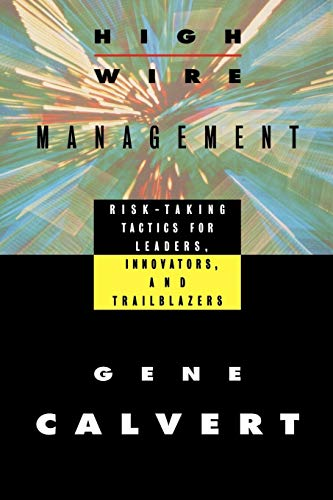 9780470639481: Highwire Management: Risk-Taking Tactics for Leaders, Innovators, and Trailblazers