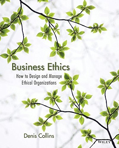 Business Ethics: How to Design and Manage: Collins, Denis