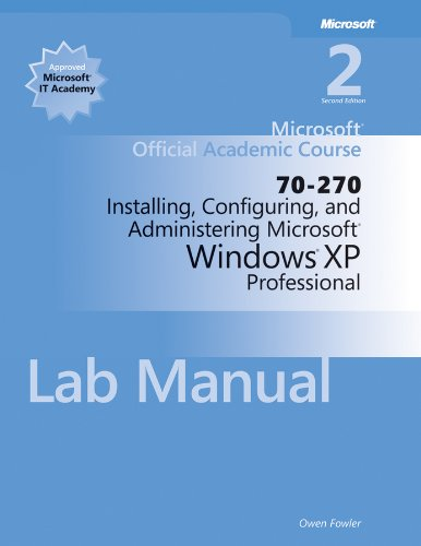 70-270 Microsoft Official Academic Course: Installing, Configuring, and Administering Microsoft ...