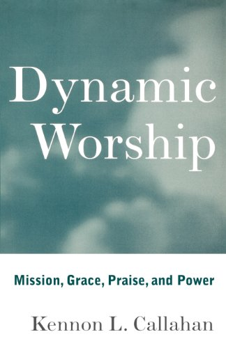 9780470642092: Dynamic Worship: Mission, Grace, Praise, and Power