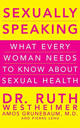 9780470643358: Sexually Speaking: What Every Woman Needs to Know about Sexual Health