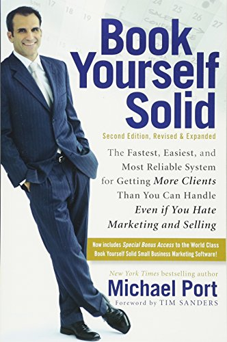 9780470643471: Book Yourself Solid: The Fastest, Easiest, and Most Reliable System for Getting More Clients Than You Can Handle Even if You Hate Marketing and Selling