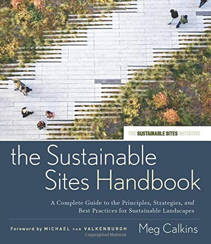 9780470643556: The Sustainable Sites Handbook: A Complete Guide to the Principles, Strategies, and Best Practices for Sustainable Landscapes (Wiley Series in Sustainable Design)