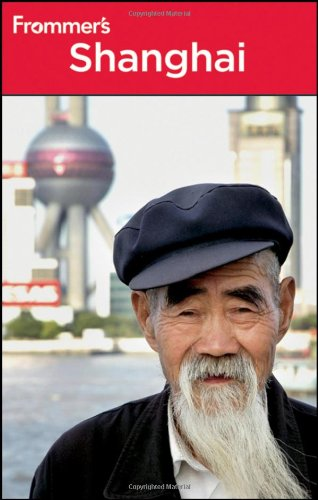 9780470643778: Frommer's Shanghai (Frommer's Complete Guides)