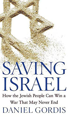 9780470643907: Saving Israel: How the Jewish People Can Win a War That May Never End