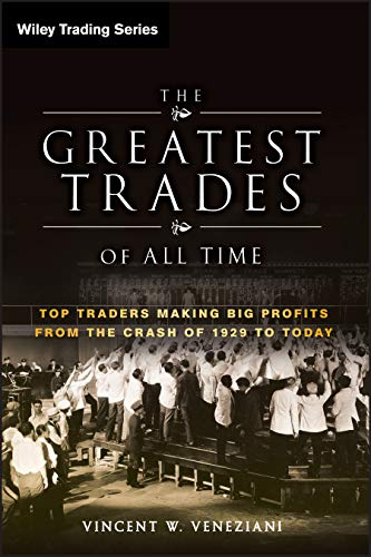 9780470645994: The Greatest Trades of All Time: Top Traders Making Big Profits from the Crash of 1929 to Today (Wiley Trading)