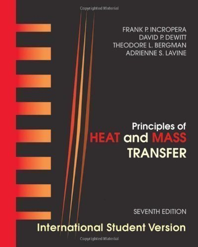 9780470646151: Principles of Heat and Mass Transfer: International Student Version 7th (seventh) , Interna Edition by Incropera, Frank P., DeWitt, David P., Bergman, Theodore L., published by John Wiley & Sons (2012)