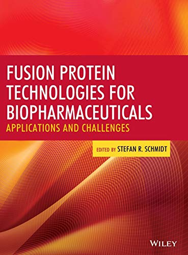 9780470646274: Fusion Protein Technologies for Biopharmaceuticals: Applications and Challenges