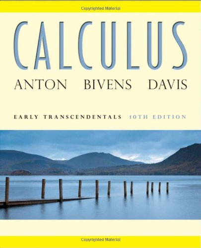 Calculus: Early Transcendentals, 10th Edition: Howard Anton, Irl