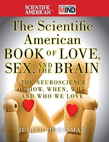 9780470647783: The Scientific American Book of Love, Sex and the Brain: The Neuroscience of How, When, Why and Who We Love