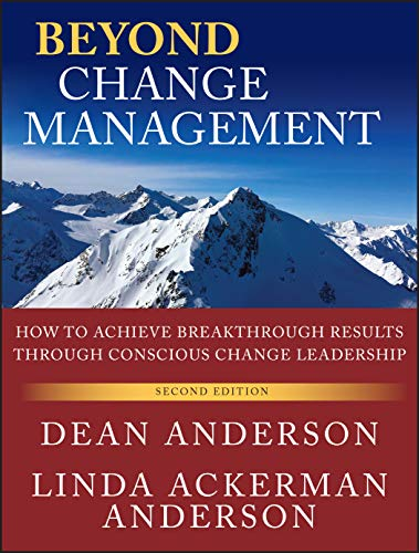 9780470648087: Beyond Change Management: How to Achieve Breakthrough Results Through Conscious Change Leadership, Second Edition