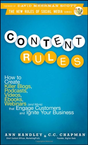 9780470648285: Content Rules: How to Create Killer Blogs, Podcasts, Videos, Ebooks, Webinars (and More) That Engage Customers and Ignite Your Business (New Rules Social Media Series)