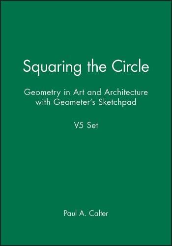 9780470648599: Squaring the Circle: Geometry in Art and Architecture with Geometer's Sketchpad V5 Set