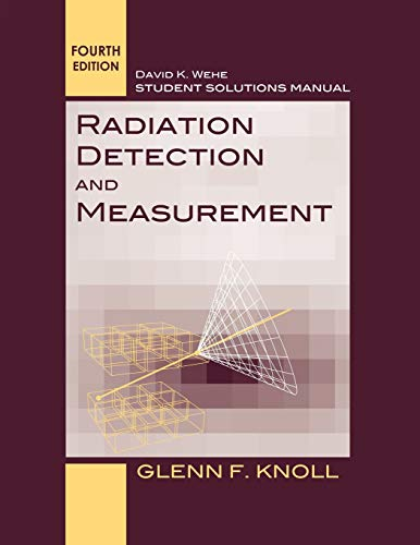 9780470649725: Radiation Detection and Measurement, Student Solutions Manual