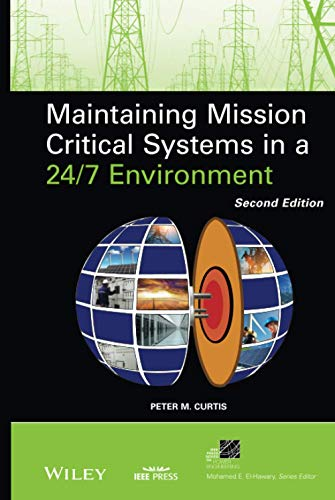 9780470650424: Maintaining Mission Critical Systems in a 24/7 Environment (IEEE Press Series on Power Engineering)