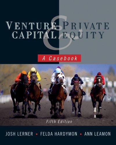 Venture Capital and Private Equity: A Casebook: Lerner, Josh/ Hardymon,