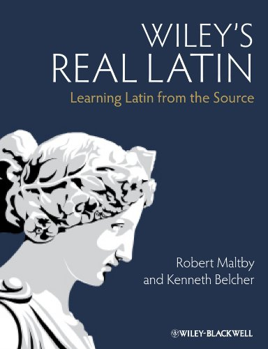 Wiley's Real Latin: Learning Latin from the Source (0470655070) by Robert Maltby; Kenneth Belcher