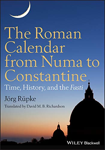 9780470655085: The Roman Calendar from Numa to Constantine: Time, History, and the Fasti